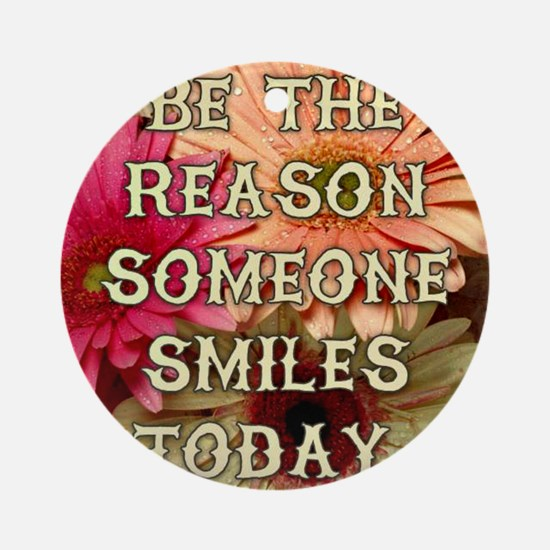 BE THE REASON Ornament (Round)