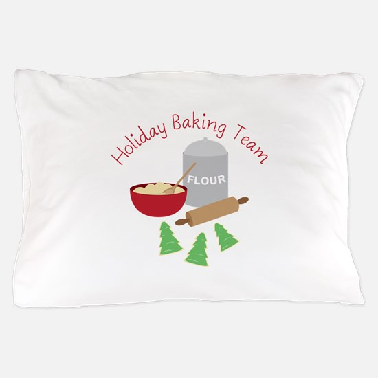 Holiday Baking Team Pillow Case