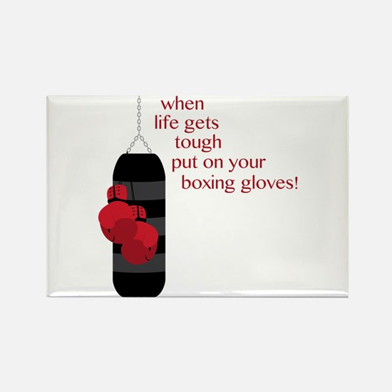When life gets tough put on your boxing gloves! Ma