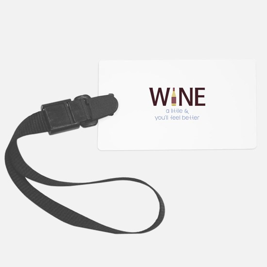 Wine a Little Luggage Tag
