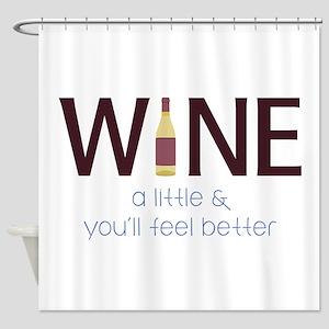 Wine a Little Shower Curtain