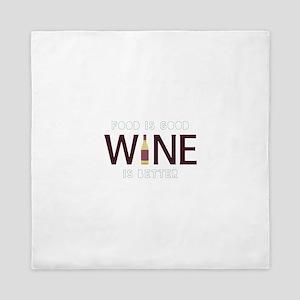 Wine is Better Queen Duvet
