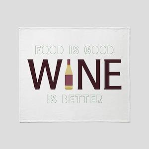 Wine is Better Throw Blanket