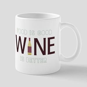 Wine is Better Mugs