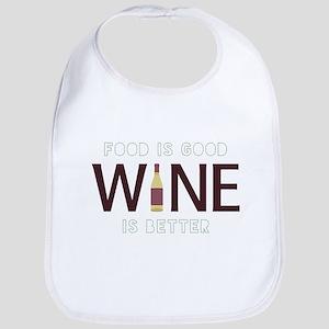 Wine is Better Bib