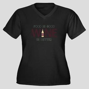 Wine is Better Plus Size T-Shirt