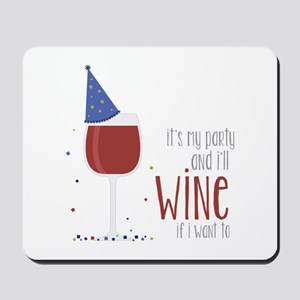 Wine if I Want Mousepad