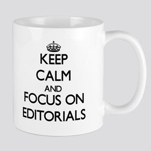Keep Calm and focus on EDITORIALS Mugs