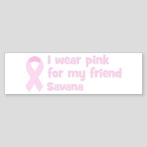 Friend Savana (wear pink) Bumper Sticker