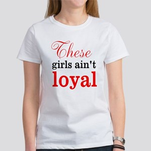 LOYAL T-Shirt
