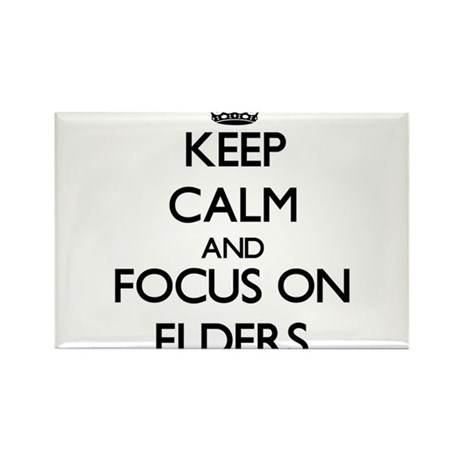 Keep Calm and focus on ELDERS Magnets