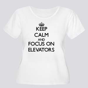 Keep Calm and focus on ELEVATORS Plus Size T-Shirt