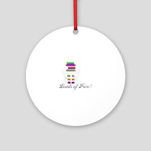Loads of Fun Ornament (Round)