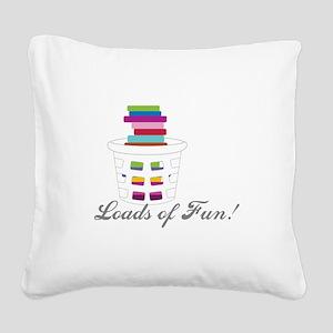 Loads of Fun Square Canvas Pillow