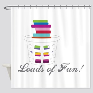 Loads of Fun Shower Curtain