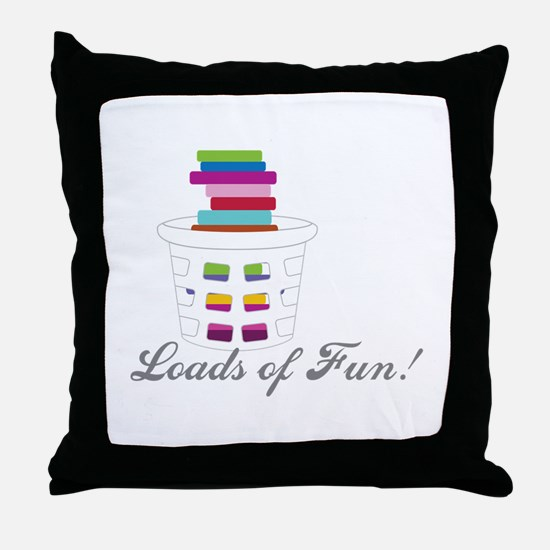 Loads of Fun Throw Pillow