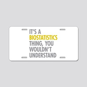 Its A Biostatistics Thing Aluminum License Plate