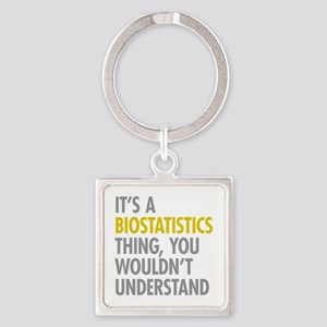 Its A Biostatistics Thing Square Keychain
