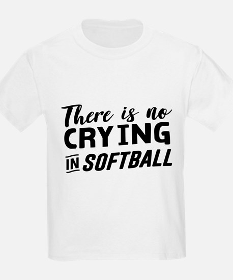there is no crying in softball T-Shirt