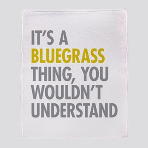 Its A Bluegrass Thing Throw Blanket