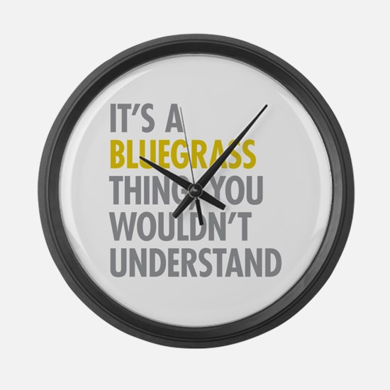 Its A Bluegrass Thing Large Wall Clock