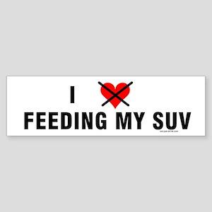 I Don't Love Feeding My SUV Bumper Sticker