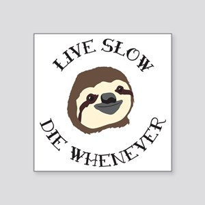"Sloth Motto Square Sticker 3"" x 3"""