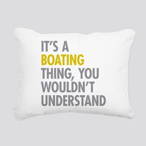 Its A Boating Thing Rectangular Canvas Pillow