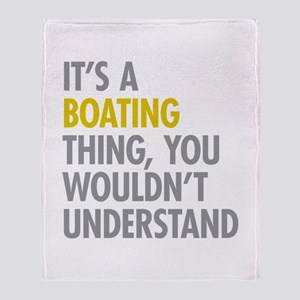 Its A Boating Thing Throw Blanket