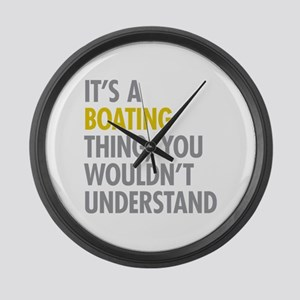 Its A Boating Thing Large Wall Clock
