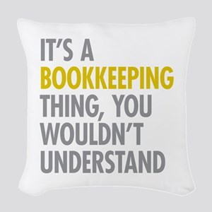 Its A Bookkeeping Thing Woven Throw Pillow