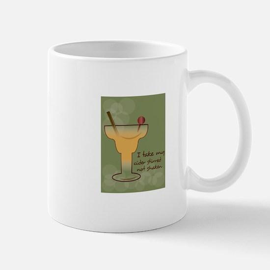 I Take My Cider Stirred Not Shaken Mugs