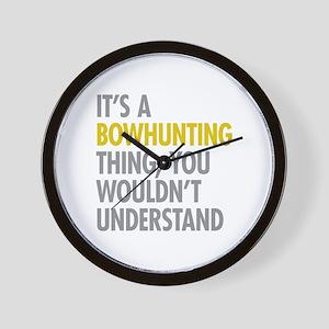 Its A Bowhunting Thing Wall Clock