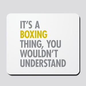 Its A Boxing Thing Mousepad