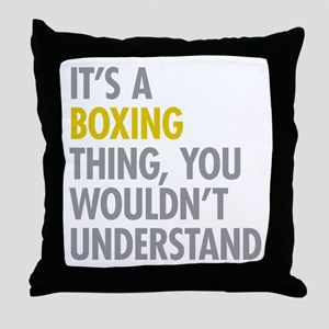 Its A Boxing Thing Throw Pillow