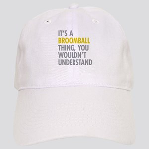Its A Broomball Thing Cap