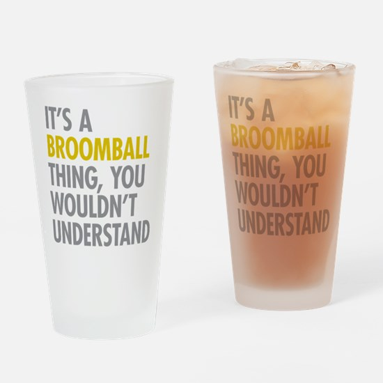 Its A Broomball Thing Drinking Glass