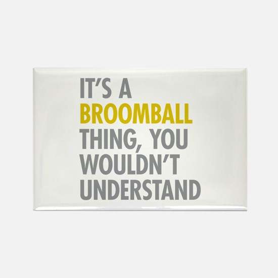 Its A Broomball Thing Rectangle Magnet