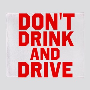 Dont Drink And Drive Throw Blanket