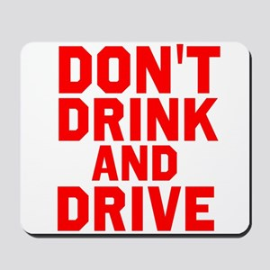Dont Drink And Drive Mousepad