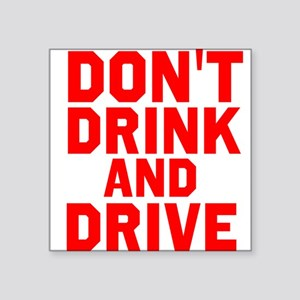 Dont Drink And Drive Sticker