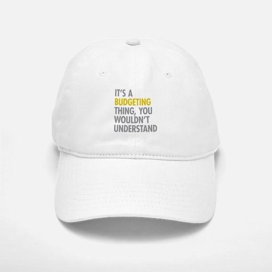 Its A Budgeting Thing Baseball Baseball Cap
