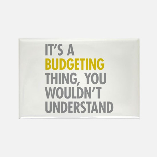 Its A Budgeting Thing Rectangle Magnet