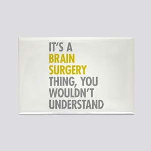 Its A Brain Surgery Thing Rectangle Magnet