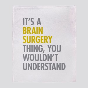 Its A Brain Surgery Thing Throw Blanket
