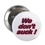 We Don't Suck Button