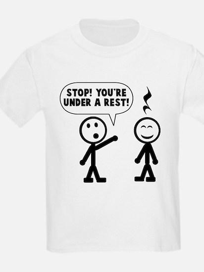 You're under a rest T-Shirt