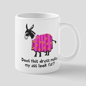 Dress make ass fat Mugs