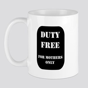 Duty Free for mothers only! Mug