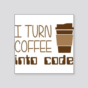 I Turn Coffee Into Programming Code Sticker
